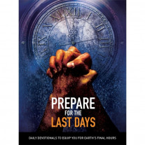 Prepare for the Last Days (Daily Devotional)