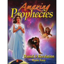 Amazing Prophecies: Daniel & Revelation Made Easy