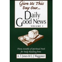 Give Us This Day Our Daily Good News, (Vol 1)
