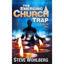 The Emerging Church Trap: Avoid the Bait (pocket sharing book)