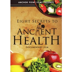 Eight Secrets to Ancient Health DVD