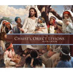 Christ's Object Lessons MP3 Download