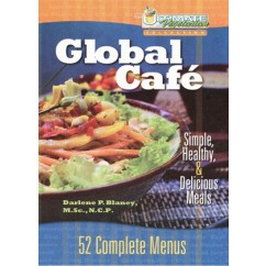 Global Café: Simple, Healthy, & Delicious Meals