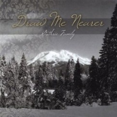 Draw Me Nearer - The Guthrie Family (Music CD)