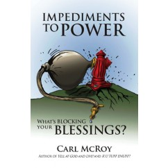 Impediments to Power: What's Blocking Your Blessings?