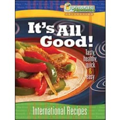 It's All Good! Tasty, Healthy, Quick, and Easy Cookbook