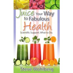 Juice Your Way to Fabulous Health