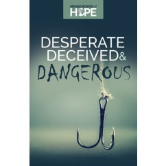 Desperate Deceived & Dangerous Messengers of Hope Sharing Tract
