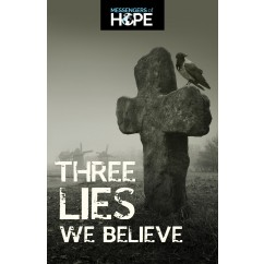 Three Lies We Believe Messengers of Hope Sharing Tract