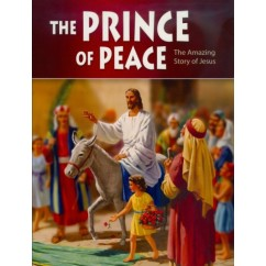 The Prince of Peace: The Amazing Story of Jesus