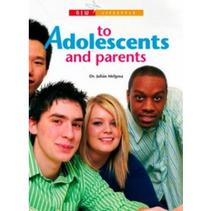 To Adolescents and Parents