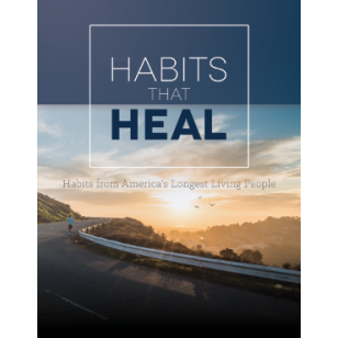 Habits that Heal: Habits from America's Longest Living People