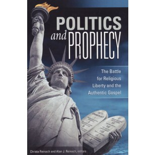 Politics and Prophecy: The Battle for Religious Liberty and the Authentic Gospel