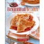 Bountiful Health Cookbook: Tasty, Natural, Creative Cooking, Second Edition