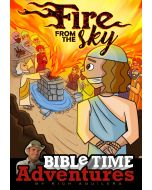 Fire from The Sky: Bible Time Adventures