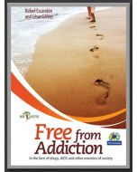 Free from Addiction: In the Face of Drugs, AIDS and Other Enemies of Society