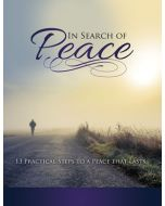 In Search of Peace: 13 Practical Steps to a Peace That Lasts