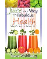 Juice Your Way to Fabulous Health