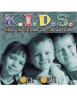 K.I.D.S. - Kids In Desire of Salvation