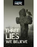 Three Lies We Believe Messengers of Hope Sharing Tract