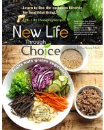 New Life through Choice: Learn to Live the Optimum Lifestyle for Healthful Living
