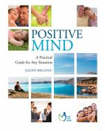 Positive Mind: A Practical Guide for Any Situation