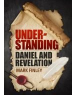 Understanding Daniel and Revelation by Mark Finley