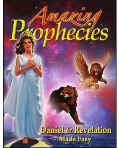 Amazing Prophecies: Daniel & Revelation Made Easy