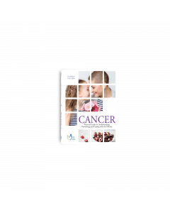 Cancer - Practical Guide to Understanding, Preventing and Coping with the Disease