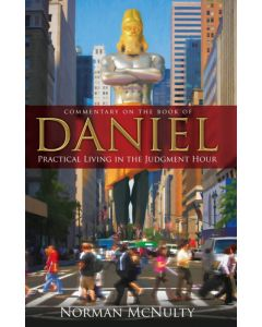 Daniel: Practical Living in the Judgment Hour