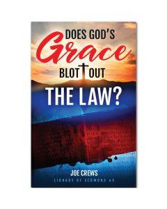 Does God's Grace Blot out the Law?