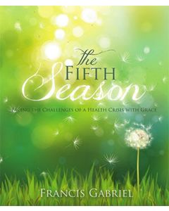 The Fifth Season: Facing the Challenges of a Health Crisis with Grace