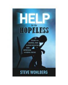 Help for the Hopeless, by Steve Wohlberg
