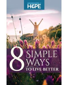 8 Simple Ways to Live Better Messengers of Hope Sharing Tract