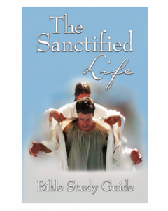The Sanctified Life Bible Study Guide