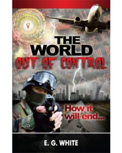The World Out of Control: How It Will End . . .