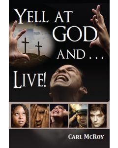 Yell at God and Live